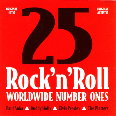 25 ROCK 'N' ROLL WORLDWIDE NUMBER ONES