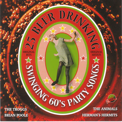25 BEER DRINKING SWINGING 60'S PARTY SONGS