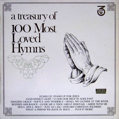 A TREASURY OF 100 MOST LOVED HYMNS
